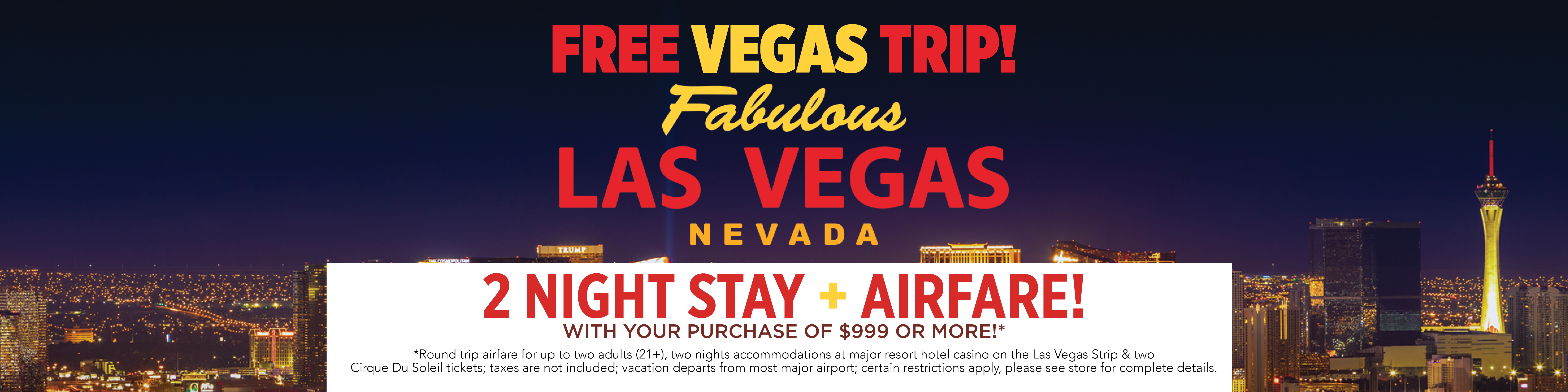 Free Trip to Vegas - Click here for Details