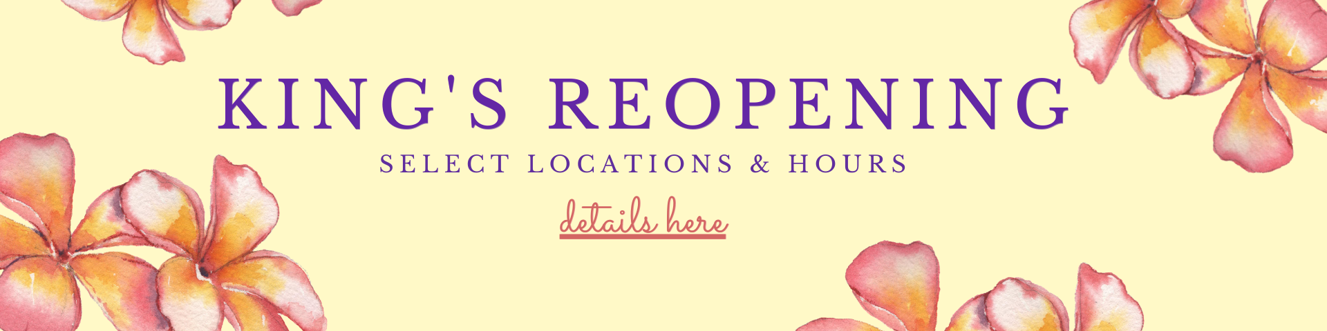 King's Reopening Hours and Locations